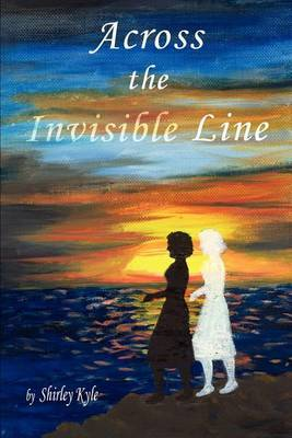 Across the Invisible Line by Shirley J. Kyle image