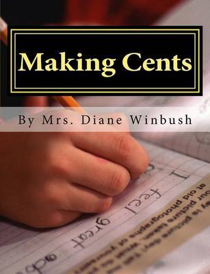 Making Cents: A Lesson in Addition & Subtraction by Mrs Diane M Winbush image