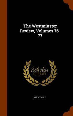 The Westminster Review, Volumes 76-77 by * Anonymous image