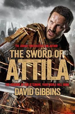 The Sword of Attila by David Gibbins