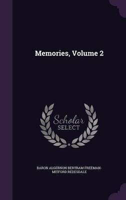 Memories, Volume 2 by Baron Algernon Bertram Freema Redesdale image