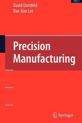 Precision Manufacturing by David A. Dornfeld