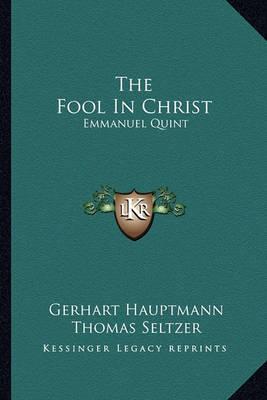 The Fool in Christ: Emmanuel Quint by Gerhart Hauptmann image