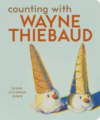 Counting with Wayne Thiebaud by Susan Rubin