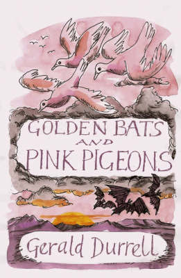 Golden Bats and Pink Pigeons by Gerald Durrell image