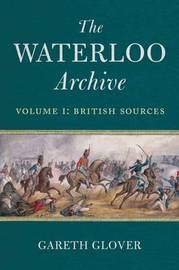 The The Waterloo Archive: v. 1 by Gareth Glover image