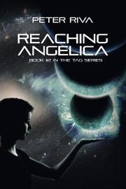 Reaching Angelica by Peter Riva