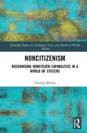 Noncitizenism by Tendayi Bloom