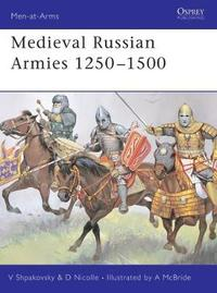 Medieval Russian Armies 1250-1450 by David Nicolle image