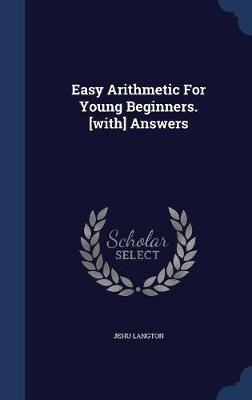 Easy Arithmetic for Young Beginners. [with] Answers by Jehu Langton image