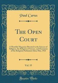 The Open Court, Vol. 35 by Paul Carus