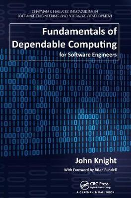 Fundamentals of Dependable Computing for Software Engineers by John Knight image