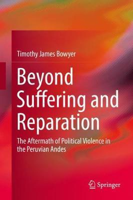 Beyond Suffering and Reparation by Timothy James Bowyer