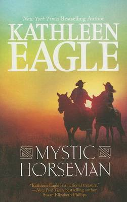 Mystic Horseman by Kathleen Eagle