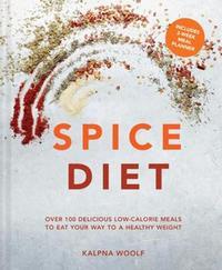 Spice Diet by Kalpna Woolf