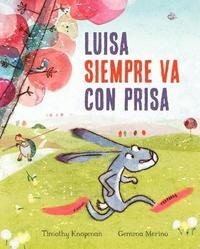 Luisa Siempre Va Con Prisas by Timothy Knapman