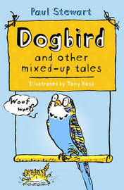 Dogbird and Other Mixed-up Tales by Paul Stewart image