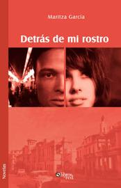 Detras De Mi Rostro by Maritza Garcia image