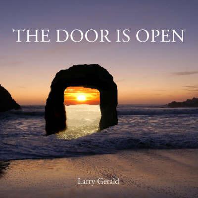 The Door Is Open by Larry Gerald