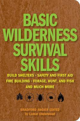 Basic Wilderness Survival Skills by Bradford Angier