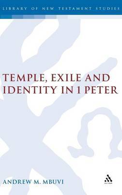 Temple, Exile and Identity in 1 Peter by Andrew M. Mbuvi image