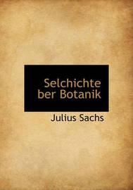 Selchichte Ber Botanik by Julius Sachs