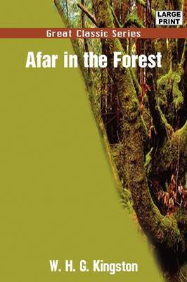 Afar in the Forest by W.H.G Kingston