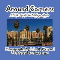Around Corners---A Kid's Guide to Malaga, Spain by Penelope Dyan image