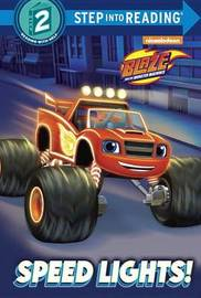 Speed Lights! (Blaze and the Monster Machines) by Cynthia Ines Mangual