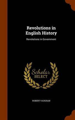 Revolutions in English History by Robert Vaughan image