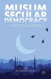 Muslim Secular Democracy by Lily Zubaidah Rahim