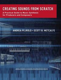 Creating Sounds from Scratch by Andrea Pejrolo