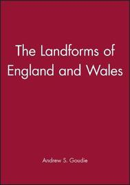 The Landforms of England and Wales by Andrew S Goudie image