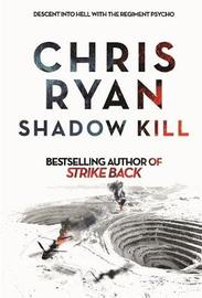 Shadow Kill by Chris Ryan