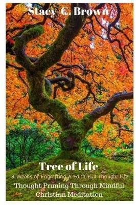Tree of Life by Stacy C Brown
