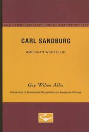 Carl Sandburg - American Writers 97 by Gay Wilson Allen