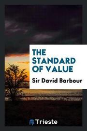 The Standard of Value by Sir David Barbour