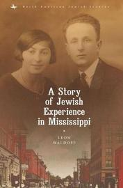 A Story of Jewish Experience in Mississippi by Leon Waldoff