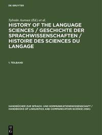 History of the Language Sciences / Geschichte der Sprachwissenschaften / Histoire des sciences du langage. 1. Teilband