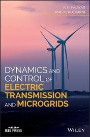 Dynamics and Control of Electric Transmission and Microgrids by K.R. Padiyar