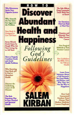How to Discover Abundant Health and Happiness Following God's Guidelines by Salem Kirban
