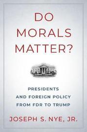 Do Morals Matter? by Joseph S Nye