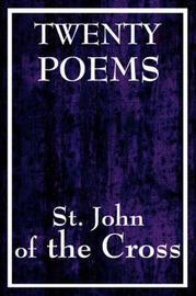 Twenty Poems by St. John of the Cross by John Of the Cross St John of the Cross image
