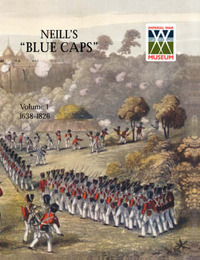 Neill's 'Blue Caps' VOL 1 1639-1826 by Wylly H. C.Colonel image