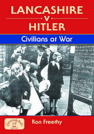 Lancashire v Hitler - Civilians at War by Ron Freethy image