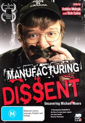 Manufacturing Dissent - Uncovering Michael Moore on DVD image