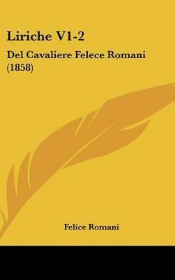 Liriche V1-2: Del Cavaliere Felece Romani (1858) by Felice Romani image