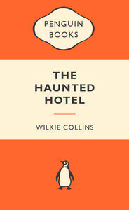 The Haunted Hotel (Popular Penguins) by Wilkie Collins
