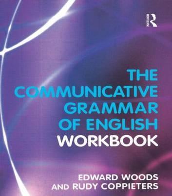 The Communicative Grammar of English Workbook by Edward Woods image