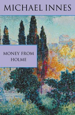 Money From Holme by Michael Innes
